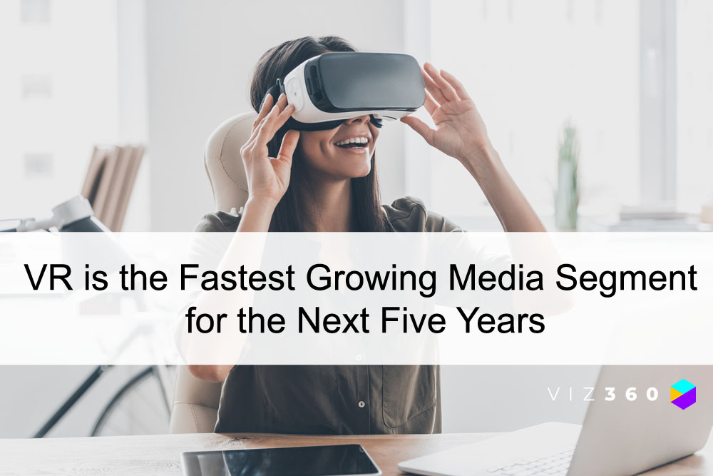 VR Fastest Growing Media Segment | viz360